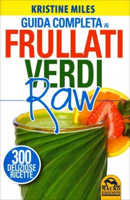 Guida Completa ai Frullati Verdi Raw
