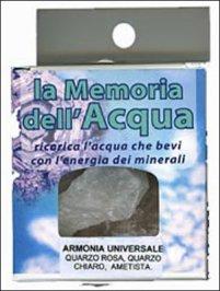 La Memoria dell'Acqua - Armonia Universale: Quarzo Rosa, Quarzo Chiaro, Ametista