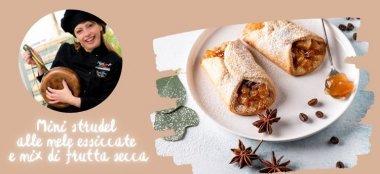 Mini Strudel alle Mele Essiccate e Mix di Frutta Secca