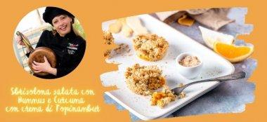 Sbrisolona salata con Hummus e Curcuma con crema di Topinambur